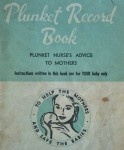 Plunket books were first introduced about 90 years ago. Since the 1980's they've been produced by the Ministry of Health and now called Well Child/Tamariki Ora Health books.
