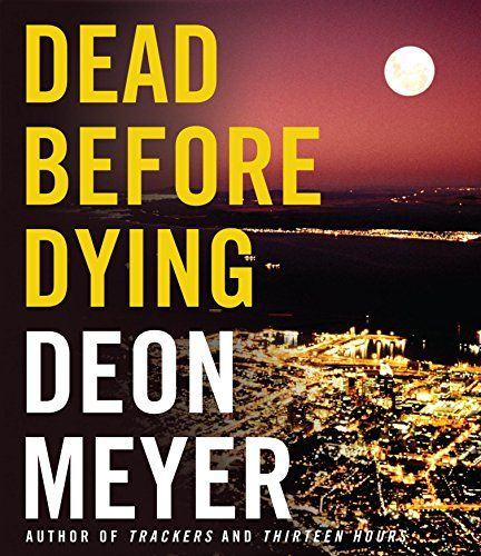 (1996) Dead before Dying - Deon Meyer
