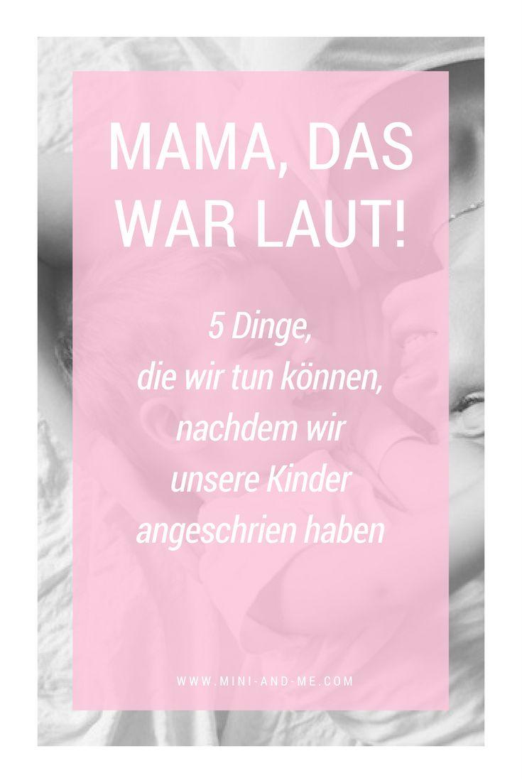 """""""Mama, das war laut!"""" – 5 Dinge, die wir tun können, nachdem wir unsere Kinder angeschrien haben via @miniandmeblog"""