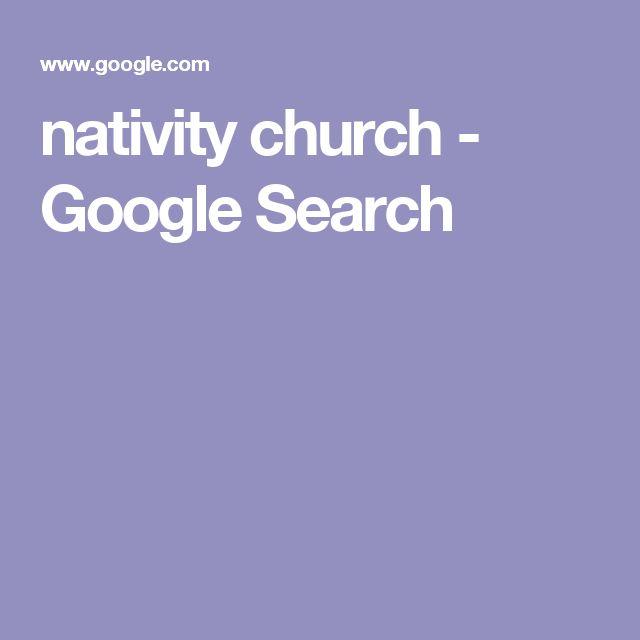 nativity church - Google Search