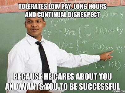 Teachers Be Like Meme | Good Guy Teacher – Tolerates low pay, long hours and continual ...
