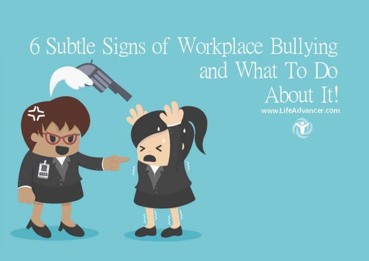 Signs of Workplace Bullying Workplace bullying, Bullying