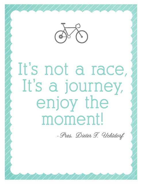 Not a Race - Pres. Dieter F. Uchtdorf quote