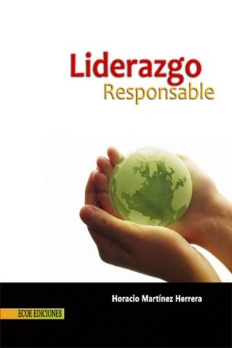 Martínez Herrera, Horacio. Liderazgo responsable. Ecoe Ediciones, 2010. ISBN: 9781449262013. Disponible en: Libros electrónicos EBRARY.