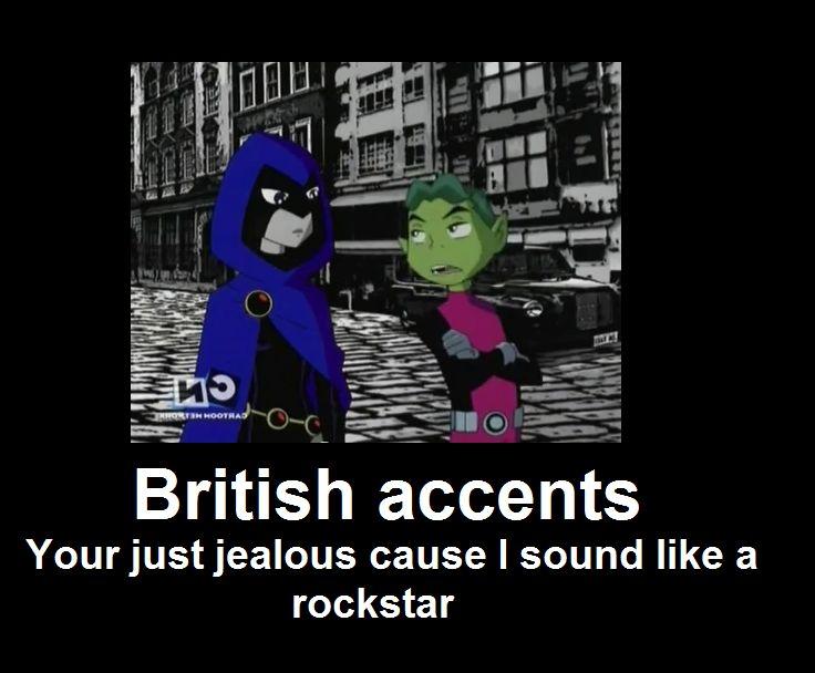 Demotivational : British accents by 15btucker.deviantart.com on @deviantART