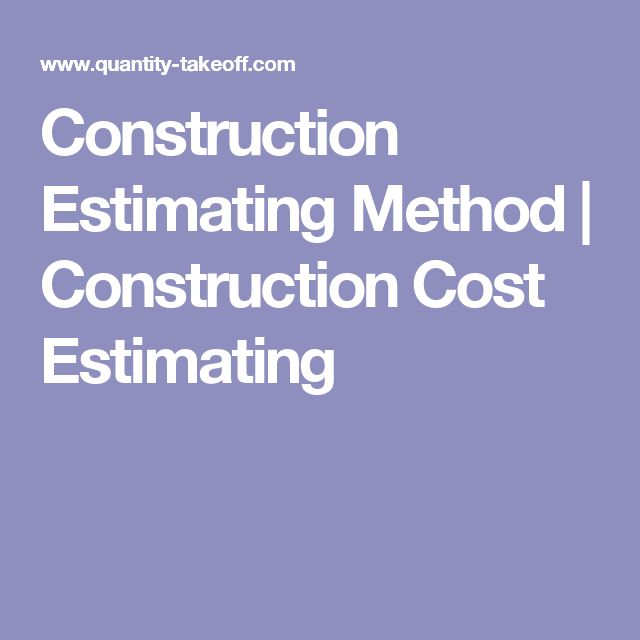 Construction Estimating Method | Construction Cost Estimating