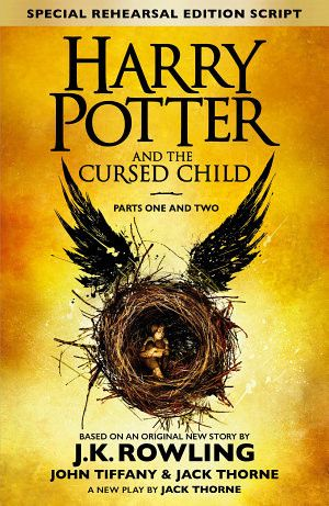 Harry Potter and the Cursed Child – Parts One and Two (Special Rehearsal Edition) JK Rowling