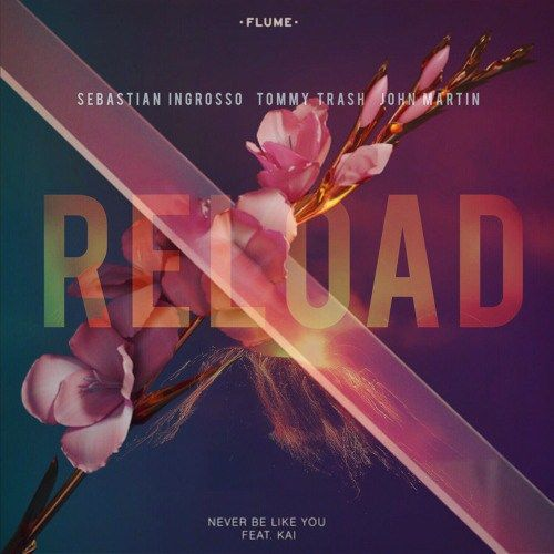 [Mash Up] Never Be Like You x Reload. You guys gave me a lot of love for my last two mashups so heres another one featuring Flume & Sebastian Ingrosso.
