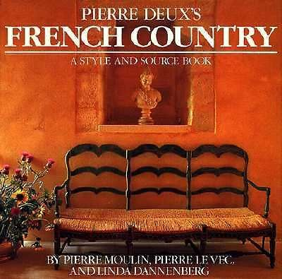 Pierre Deux's French Country Guy Bouchet Levec, Moulin 0517547872 1ST EDITION