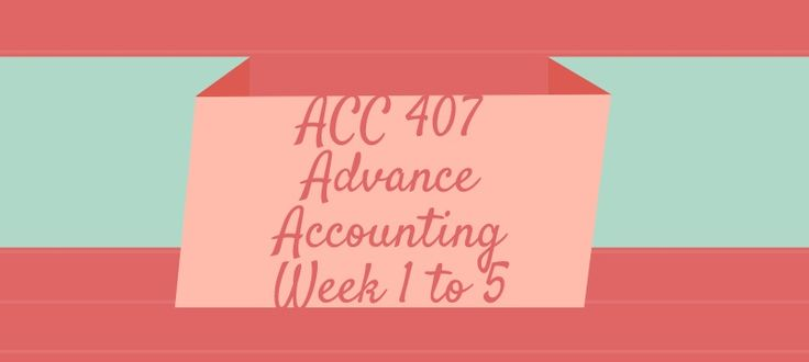 ACC 407 Advance Accounting Assignment, Discussion, Final PaperACC 407 Week 1 Assignment, Partnership Problems E16-8ACC 407 Week 1 DQ 1, Partnership Agreements Case C15-1, E16-8ACC 407 Week 1 DQ 2, Partnership Liquidation Case C16-6ACC 407 Week 2 Assignment, Consolidation Problems P1-37 and P3-31ACC