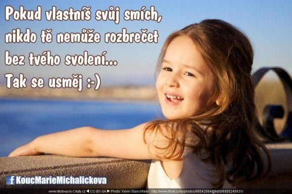 » Pokud vlastníš svůj smích, nikdo tě nemůže rozbrečet… » Motivační citáty