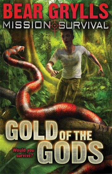 COLUMBIA. Mission Survival 1: Gold of the Gods by Bear Grylls. Beck Granger is lost in the jungle with no food, no compass, and no hope of rescue. But Beck is no ordinary teenager - he's the world's youngest survival expert. If anyone can make it out alive, he can.