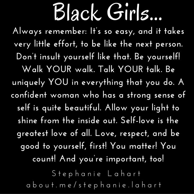 Black Girl Quotes. Empowering, inspiring, and positive quotes for black girls and black women.  #StephanieLahart #BlackGirl #Quotes