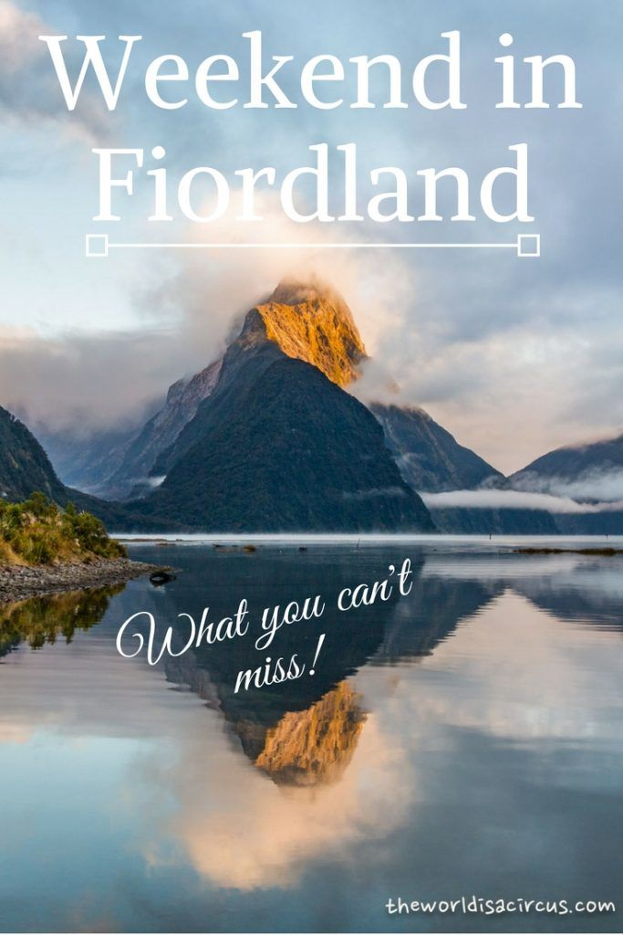 How To Spend a Weekend in Fiordland, New Zealand
