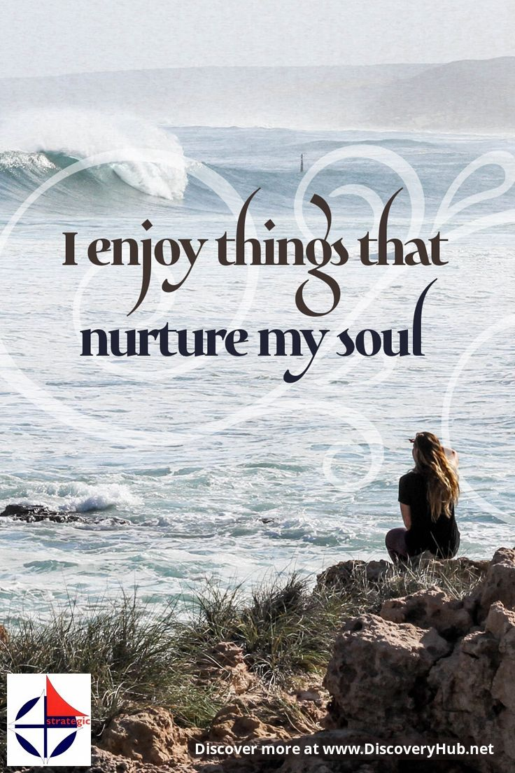 Daily Reflection: I enjoy things that nurture my soul ... #FamousQuotes #DailyMotivation #MotivationalQuotes #SelfHelp #InspirationalQuotes #DailyInspiration Please share the inspiration! http://www.HeleneMalmsio.com http://www.free-self-help.com