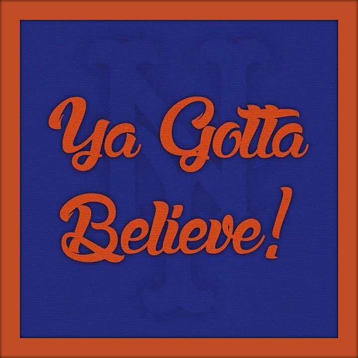 Mets Ya Gotta Believe