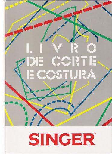 Singer Livro de Corte e Costura - Patricia Toco