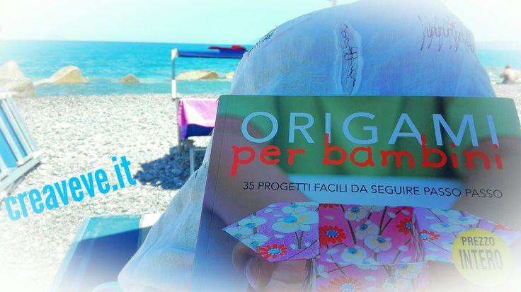 """Letture in vacanza: recensione libro """"Origami per bambini"""" - creaVeve"""