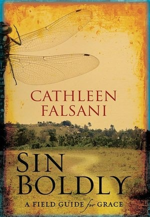 book no. 2 - Sin Boldly: A Field Guide for Grace by Cathleen Falsani (b)