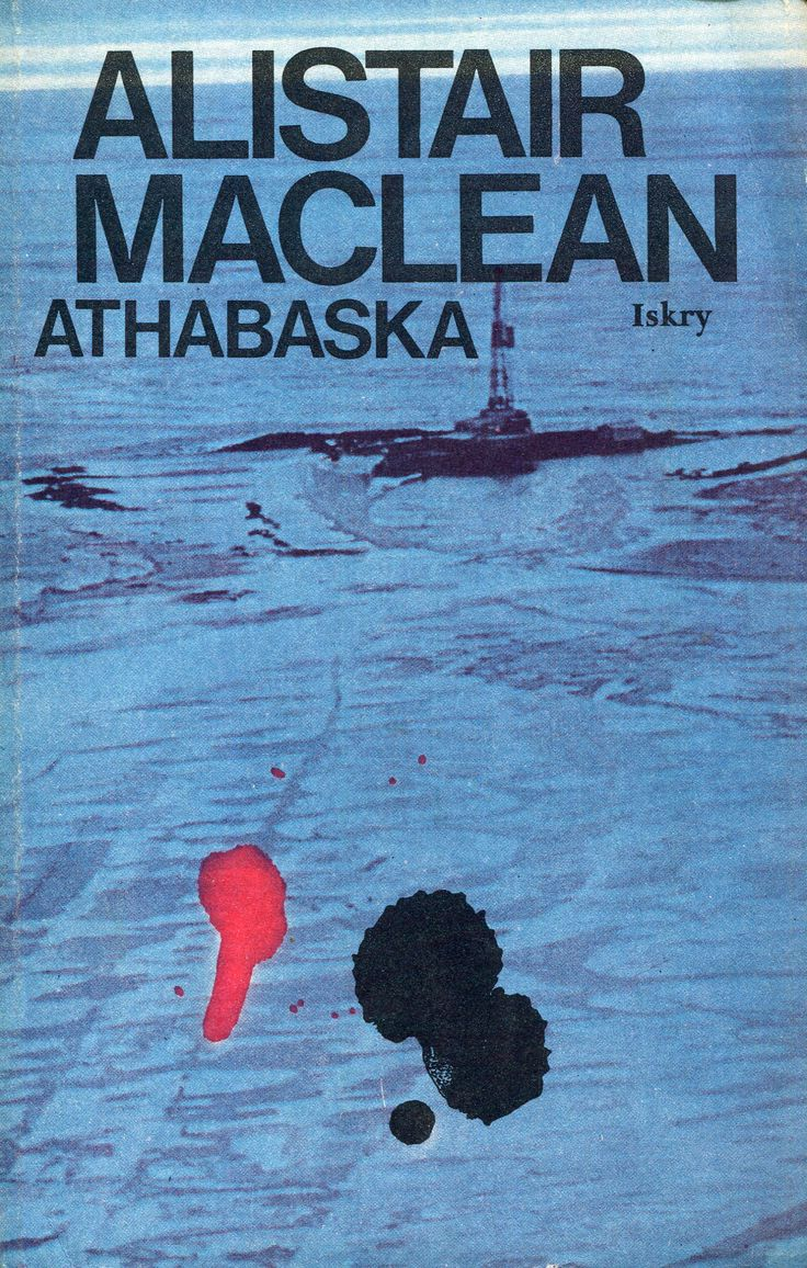 """""""Athabaska"""" (Athabasca) Alistair Maclean Translated by Małgorzata Grabowska and Andrzej Grabowski Cover by Jan Bokiewicz Published by Wydawnictwo Iskry 1985"""