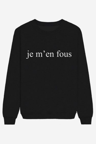 Je M'en Fous - I don't care