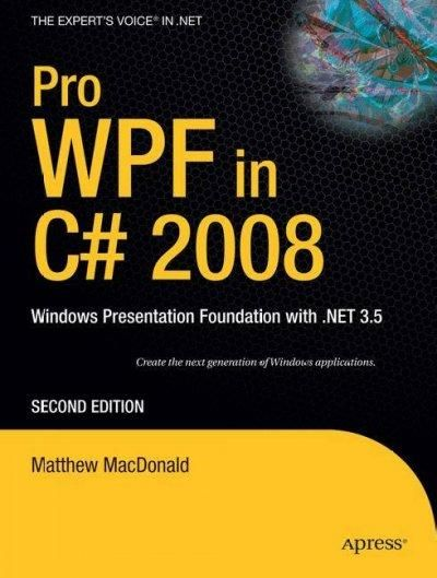 Pro Wpf in C# 2008: Windows Presentation Foundation With .net 3.5