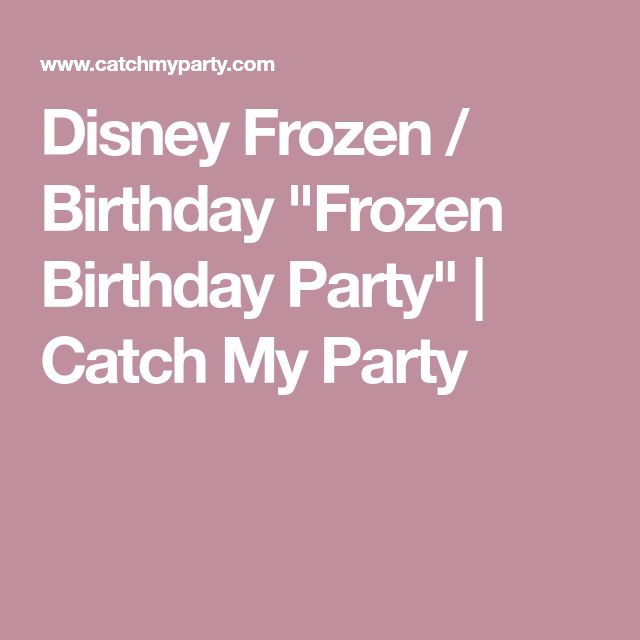 "Disney Frozen / Birthday ""Frozen Birthday Party"" 