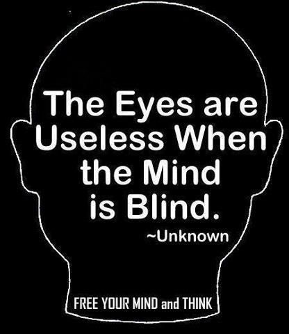 when I tell a person they are not truly seeing everything...it's my way of telling them they are only looking with their eyes!