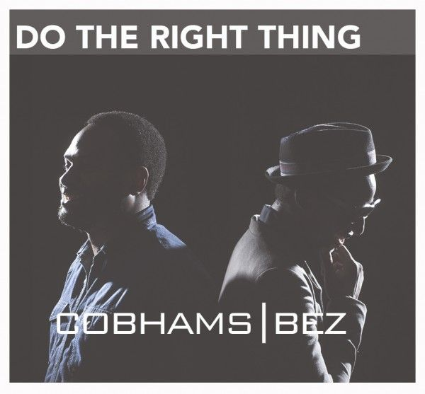 New Music: Cobhams Asuquo ft Bez - Do The Right Thing