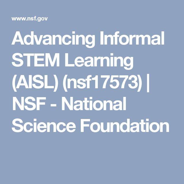 Advancing Informal STEM Learning (AISL) (nsf17573) | NSF - National Science Foundation