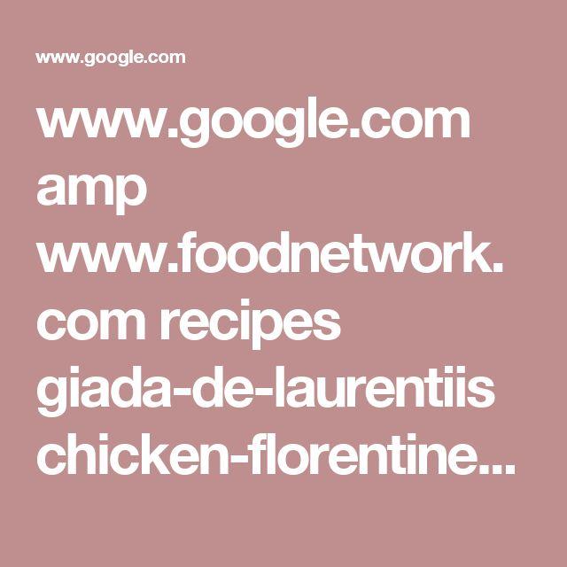 www.google.com amp www.foodnetwork.com recipes giada-de-laurentiis chicken-florentine-style-recipe-1942850.amp