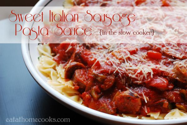 Sweet Italian Sausage Pasta Sauce in the Slow Cooker. Yum. Going to try with hot sausage.