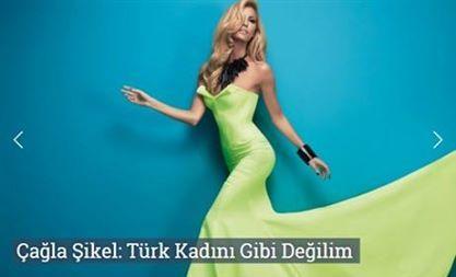 Çağla Şikel: Türk Kadını Gibi Değilim  http://www.roportajgazetesi.com/cagla-sikel-turk-kadini-gibi-degilim-c547.html