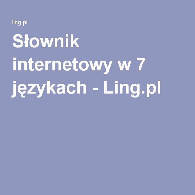 Słownik internetowy w 7 językach - Ling.pl