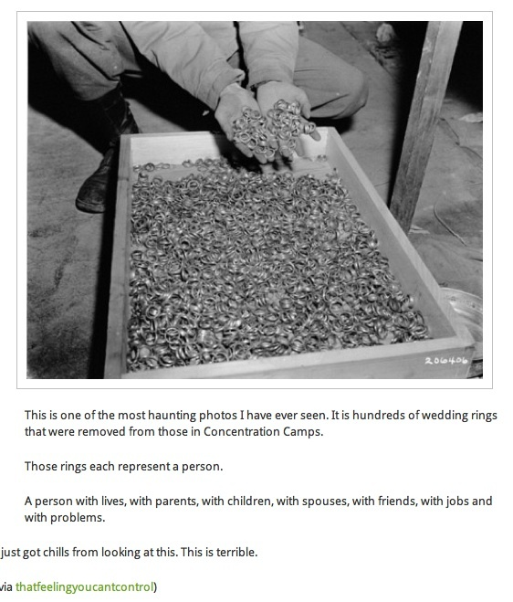 Wedding rings of holocaust victims. Sometimes there are just no words ...