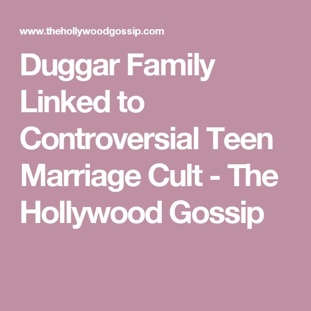 Duggar Family Linked to Controversial Teen Marriage Cult - The Hollywood Gossip