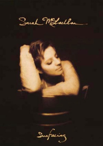 Sarah McLachlan, Surfacing. LOVE this. I had it on cassette way back when