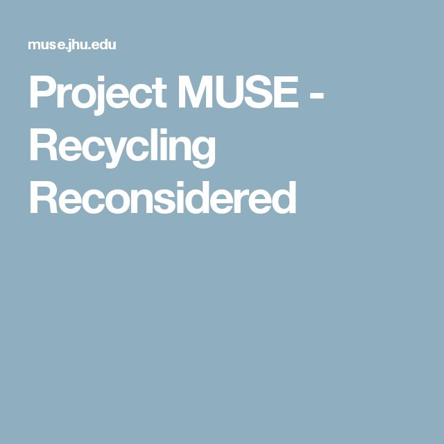 Project MUSE - Recycling Reconsidered