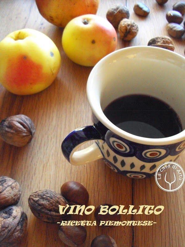 La casa di Artù: Vino bollito - Véin brulé   Cucina Piemontese