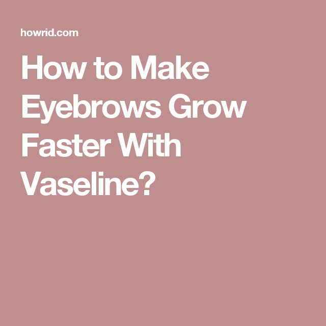 how to make your hair grow faster with vaseline