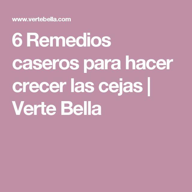 6 Remedios caseros para hacer crecer las cejas   Verte Bella