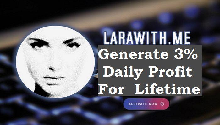 Lara çevrimiçi para kazanmak için bir fırsattır. Tüm yatırımcılarınız için günlük% 3 kazanın …
