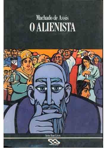 o alienista (the alienist), 1882, by machado de assis