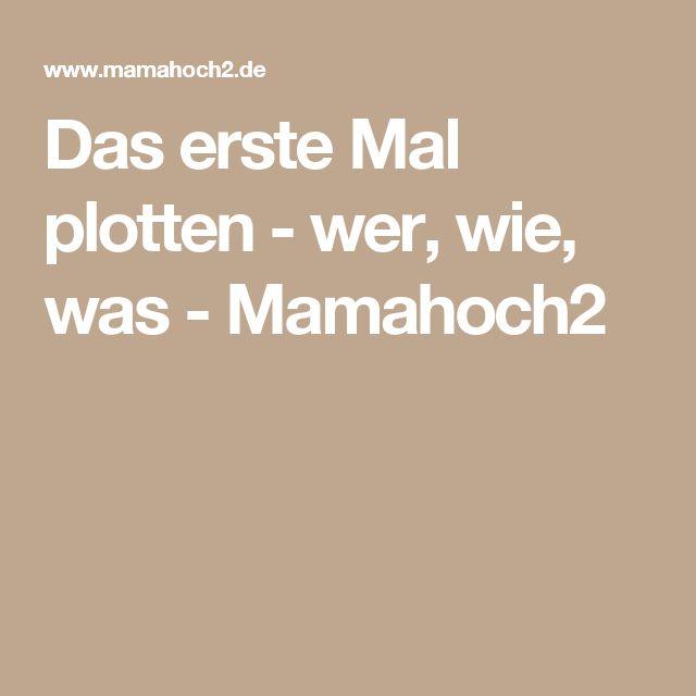 Das erste Mal plotten - wer, wie, was - Mamahoch2