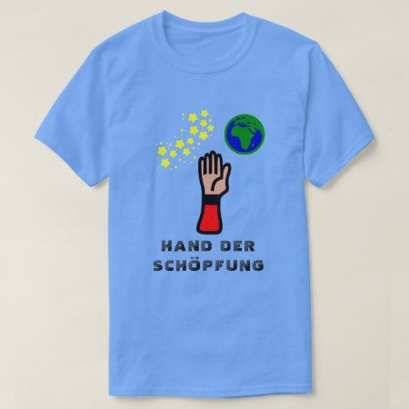 Hand, stars and Earth with text Hand der Schöpfung T-Shirt - click to get yours right now!