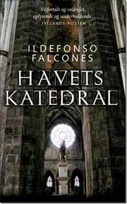 Havets katedral af Ildefonso Falcones, ISBN 9788763823814