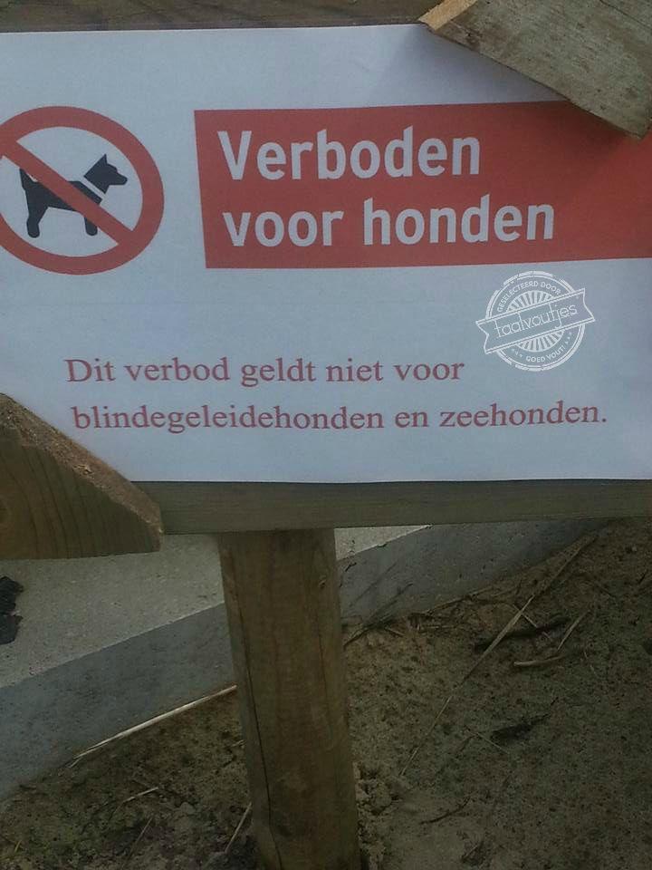 """""""Verboden voor honden. Dit verbod geldt niet voor blindegeleidehonden en zeehonden."""" En wat als ik mijn zeekat mee wil nemen? #woordgrap"""