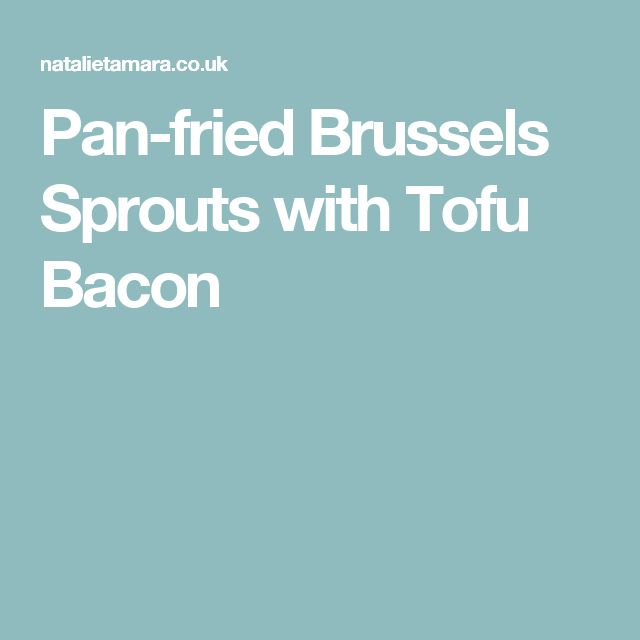 Pan-fried Brussels Sprouts with Tofu Bacon