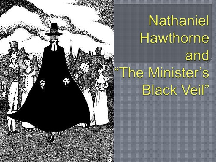 the minister s black veil a synopsis Home » the artist's symbol and hawthorne's veil: `the minister's title this essay presents a plot summary of nathaniel hawthorne's short story the minister scientific and biographical contexts set in puritan new england, the minister's black veil tells the story of hooper, who one.