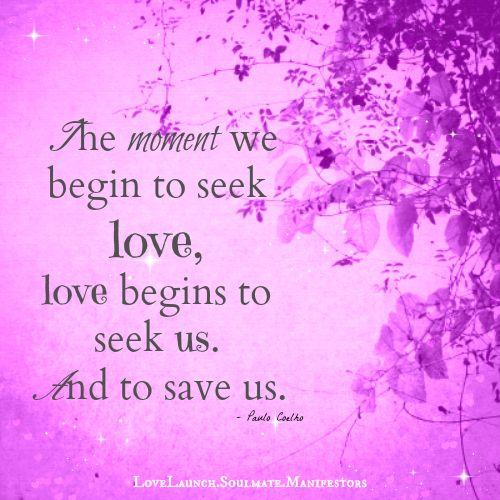 Seek Love and It Will Seek Us